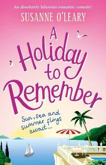 A Holiday to Remember By Susanne O'Leary