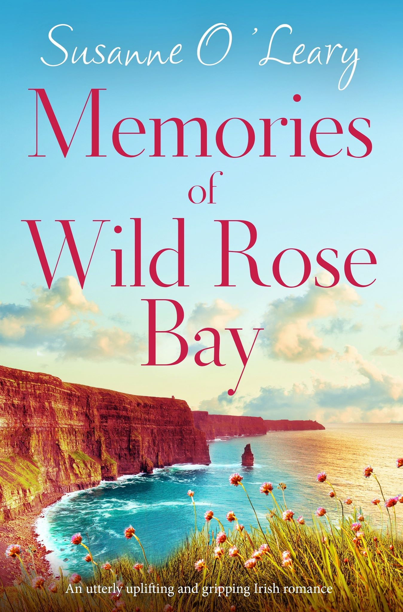 Memories of Wild Rose Bay By Susanne O'Leary